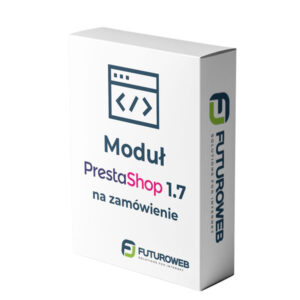 Moduł dedykowany Prestashop 1.7 na zamówienie